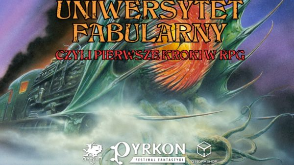 uniwersytet fabularny, pyrkon, q-workshop, chaosium inc, rpg, gry fabularne, sesja, sesja dla początkujących, lokomotywa, fantastyka